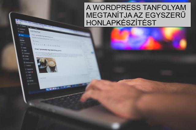 Wordpress tanfolyam egyszerű honlapkészítés